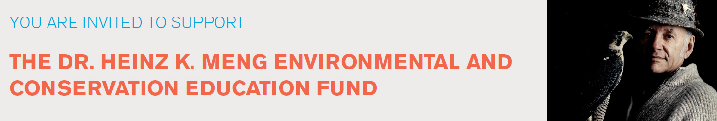 The Dr. Heinz K. Meng Environmental and Conservation Education Fund