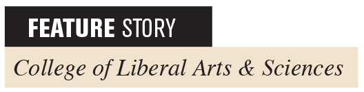 Feature Story: College of Liberal Arts and Sciences